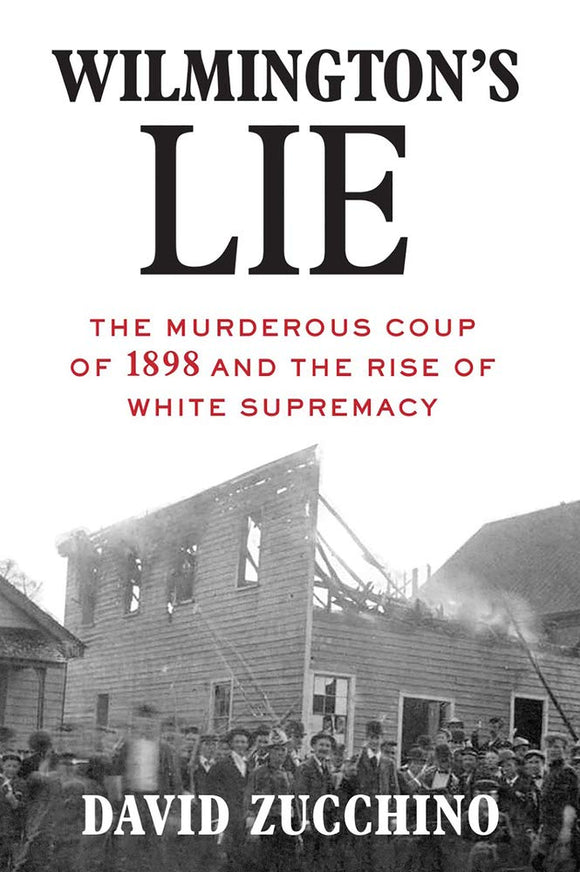 Wilmington's Lie | David Zucchino