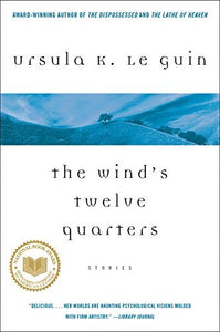 The Wind's Twelve Quarters | Ursula K. Le Guin