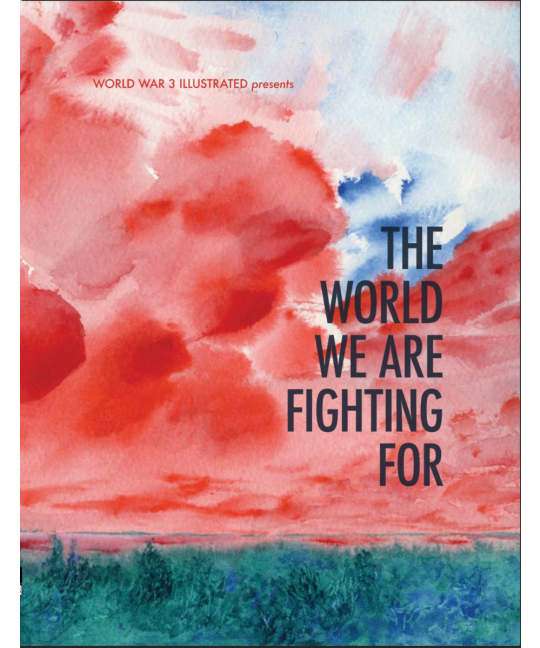 The World We Are Fighting For | World War 3 Illustrated
