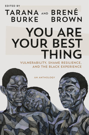 You Are Your Best Thing | Tarana Burke & Brené Brown, eds.