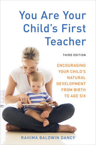 You Are Your Child's First Teacher | Rahima Baldwin Dancy