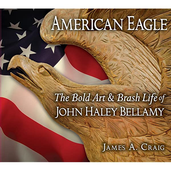 American Eagle: The Bold Art & Brash Life of John Haley Bellamy (Publication of the Portsmouth Marine Society)