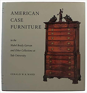American Case Furniture in the Mabel Brady Garvan and Other Collections at Yale Hardcover