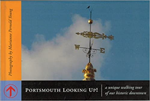 Portsmouth Looking Up!: a unique walking tour of our historic downtown Paperback