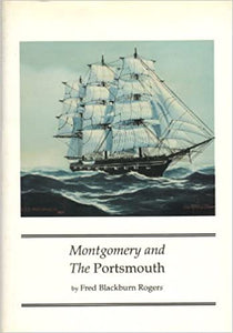 Montgomery and the Portsmouth by Fred Blackburn Rogers  (Author)
