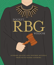 Load image into Gallery viewer, Pocket RBG Wisdom: Supreme Quotes and Inspired Musings from Ruth Bader Ginsburg Hardcover – March 12, 2019
