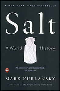 Salt: A World History Paperback – Illustrated, January 28, 2003 by Mark Kurlansky  (Author)