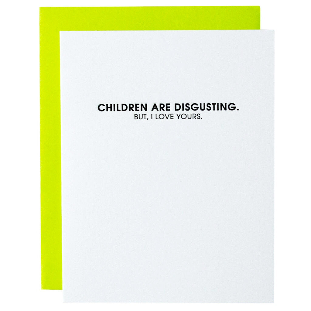 Children Are Disgusting Greeting Card