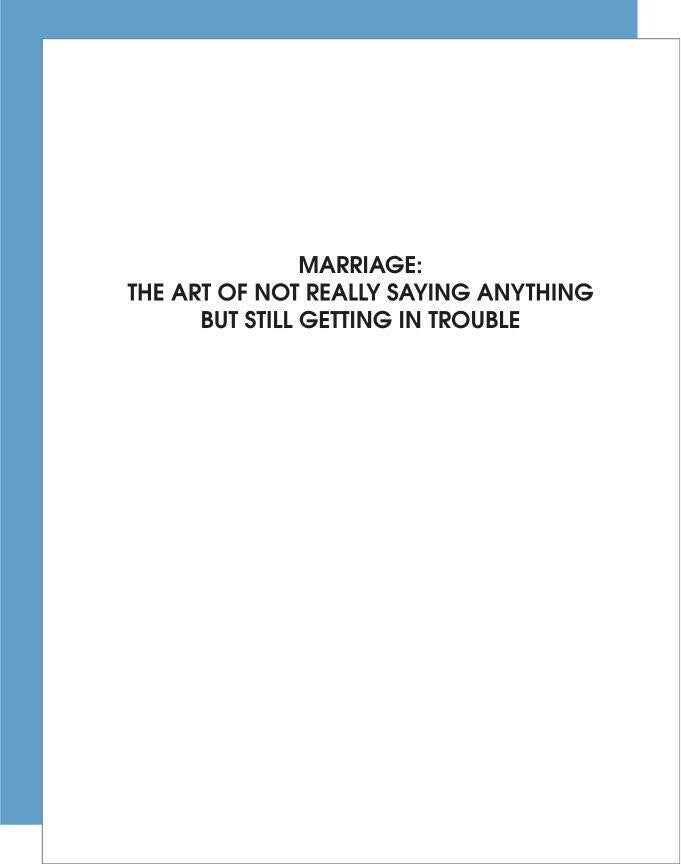 Marriage: Not Saying Anything Greeting Card