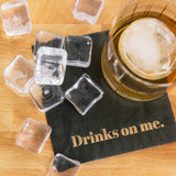 """Drinks On Me"" Cocktail Napkins"