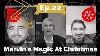 Ep 22 Marvin Berglas Marvin's Magic | The Deceive Reality Podcast
