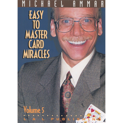 Easy to Master Card Miracles Volume 5 by Michael Ammar video DOWNLOAD