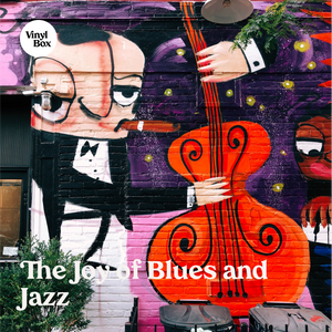 The Joy of Blues and Jazz