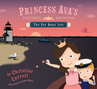 Princess Ava's Nantucket Adventures: The Far Away Isle