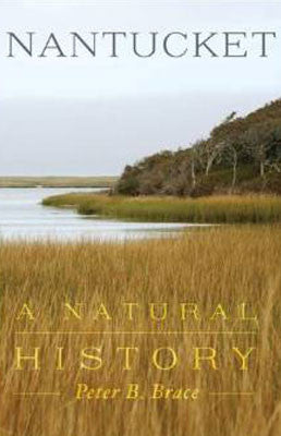 Nantucket: A Natural History by Peter Brace