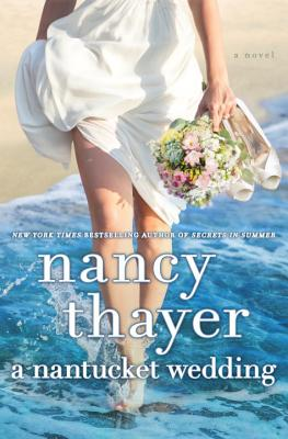 A Nantucket Wedding by, Nancy Thayer