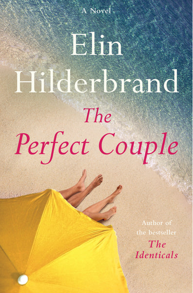 The Perfect Couple by, Elin Hilderbrand