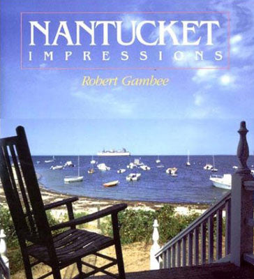 Nantucket Impressions by, Robert Gambee