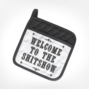 Welcome To The Shit Show Pot Holder