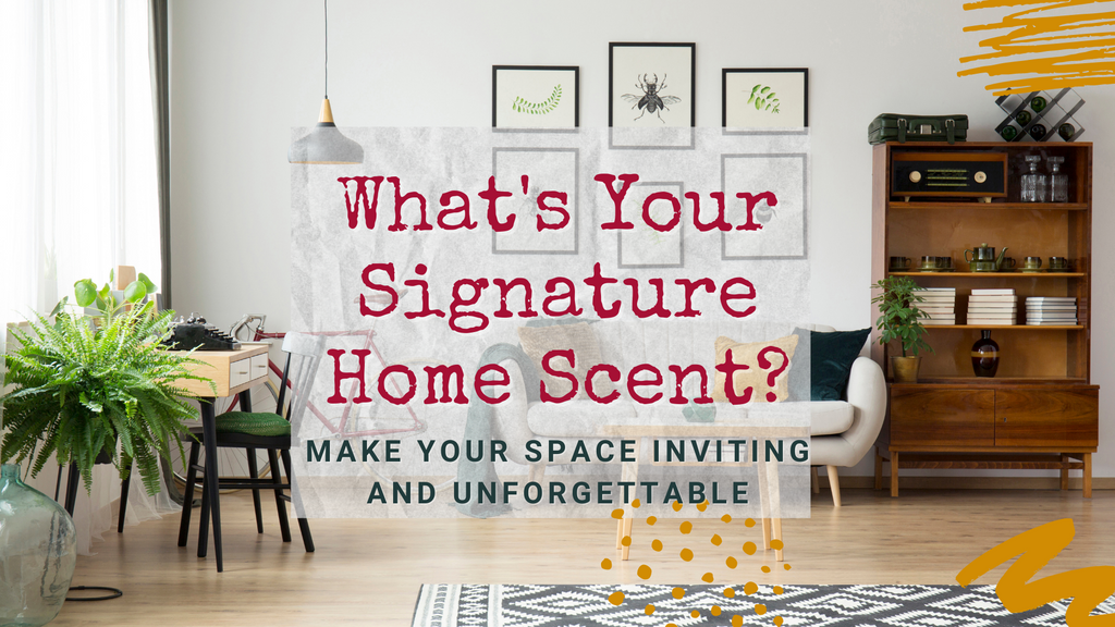 What's Your Signature Home Scent?...Exploring Home Fragrances