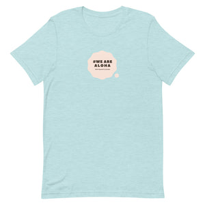 Short-Sleeve Unisex T-Shirt #WE ARE ALOHA Series Cloud Pink