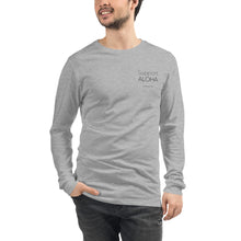 Load image into Gallery viewer, Unisex Long Sleeve Tee #SUPPORT ALOHA Series Mono