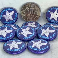 """I'm a Dogstar"" small BADGE"