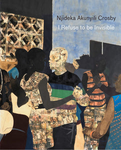 Njideka Akunyili Crosby: I Refuse to be Invisible