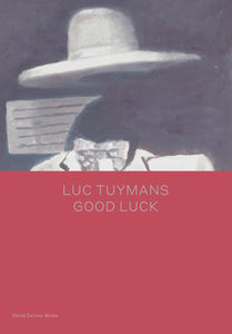 Luc Tuymans: Good Luck (English)