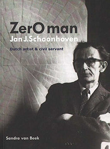 Zero Man Jan J. Schoonhoven: Dutch Artist And Civil Servant