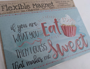 Eat Sweet Magnet