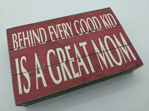 Good Kid, Great Mom Gift with Sign