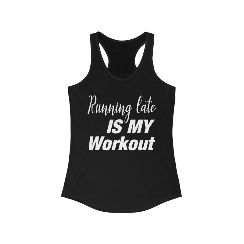 Running Late is My Workout Tank Top, Black