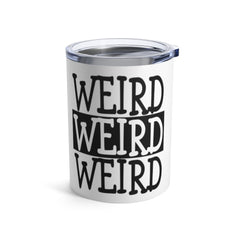 Black and White Weird Tumbler