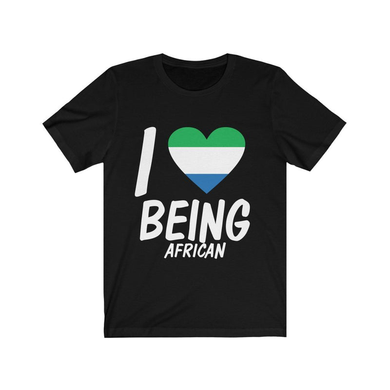 I Love being African, Sierra Leone Shirt