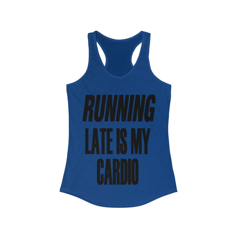 Running Late is My Cardio Tank Top, Blue