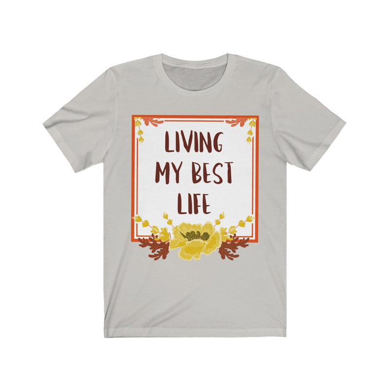 Living My Best Life T-Shirt, SIlver