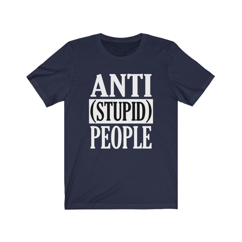 Navy Anti Stupid People Shirt