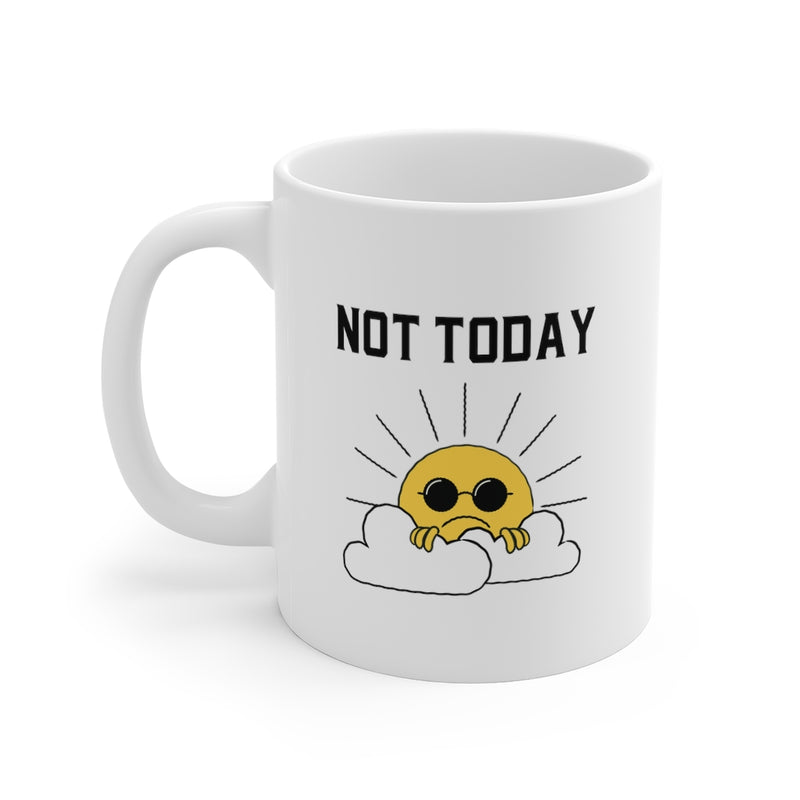 Not Today Sad Sun Coffee Mug