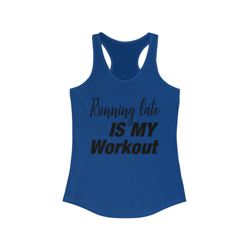 Running Late is My Workout Tank Top, Blue