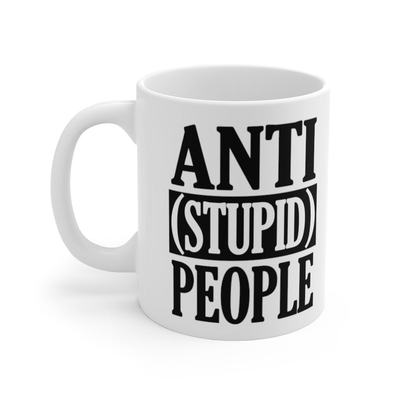 Anti Stupid People Coffee or Tea Mug
