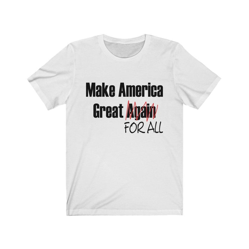 White Make America Great For All T-Shirt