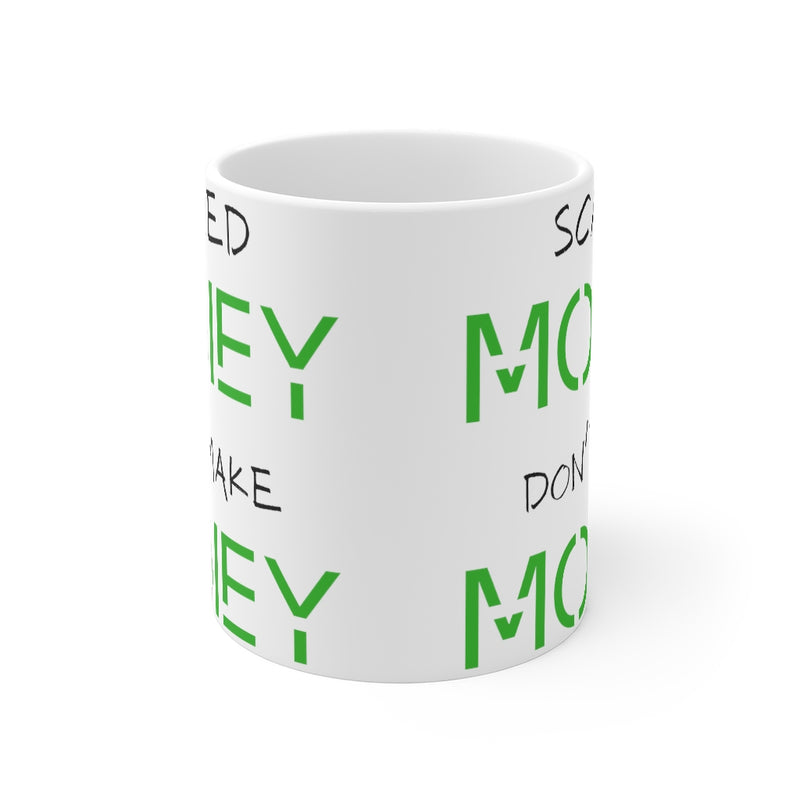 Scared Money Don't Make Money Mug, 11oz