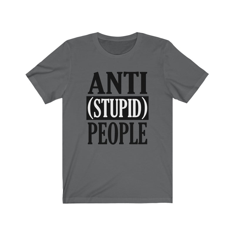 Gray Anti Stupid People Shirt