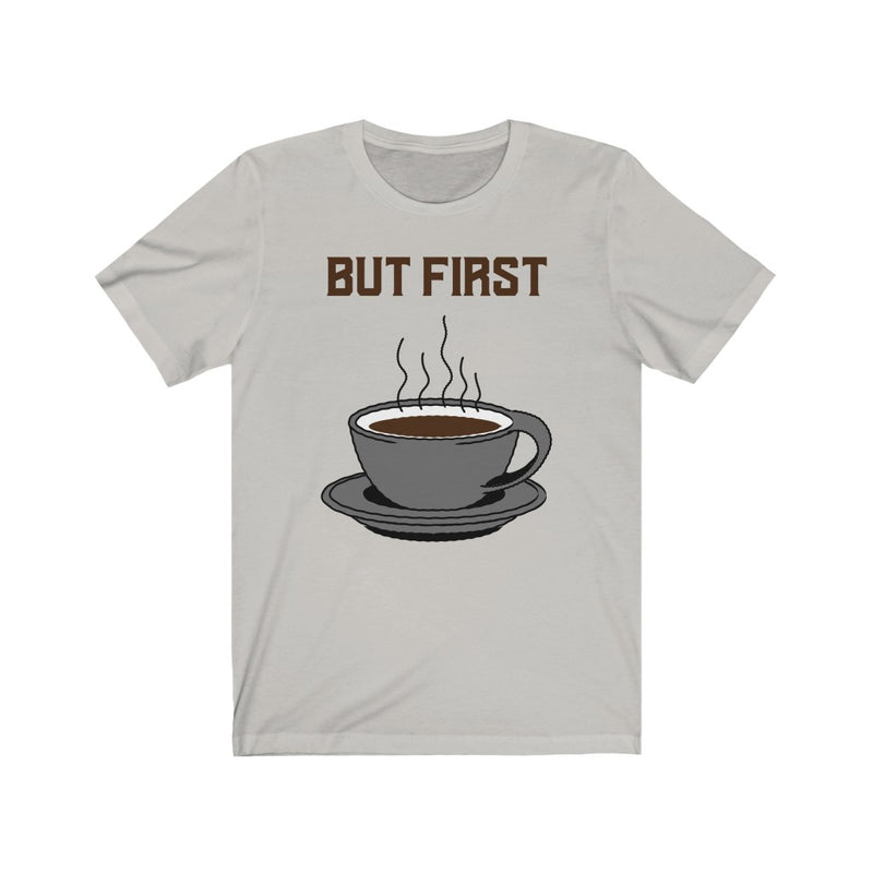 But First, Coffee Shirt, Silver