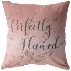 Perfectly Flawed Rose Gold Pillow