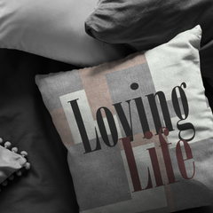 Loving Life Gray and Brown Pillow Case