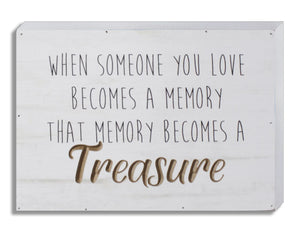 "Engraved wood plaque 10"" x 7"" x 1.5"".  ""When someone you love becomes a memory, that memory becomes a treasure"""