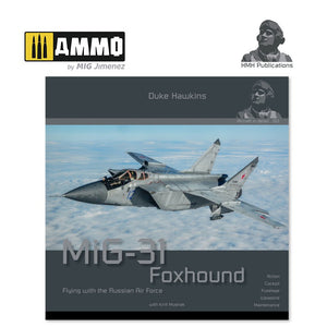 Aircraft in Detail: Mikoyan MIG-31 Foxhound