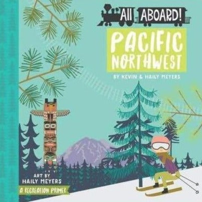 All Aboard Pacific Northwest Children's Book | Lucy Darling